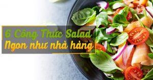 Cách làm 6 món salad vừa giảm cân vừa ngon như ăn nhà hàng